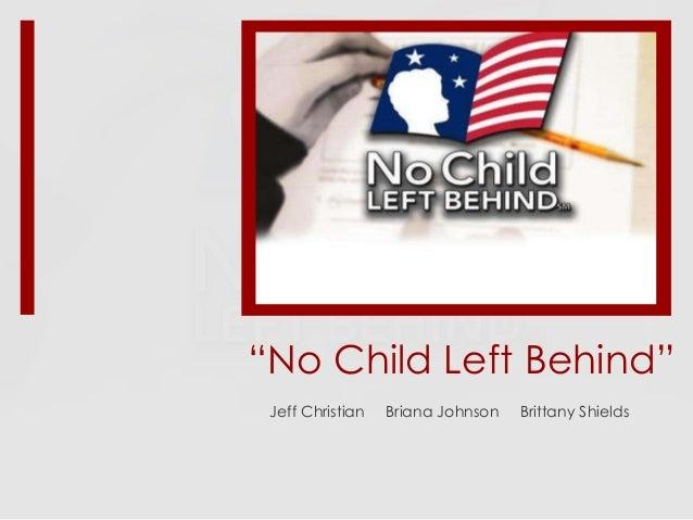 No Child Left Behind Essays 1 - 30 Anti Essays