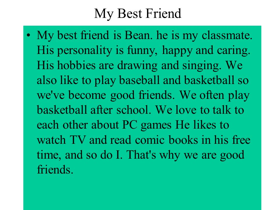 short essay about my best friend How i met my best friend august 16 i met my best friend on the soldeirship period in tabrizmy bf name is ramini chew the gums very muchone day i.