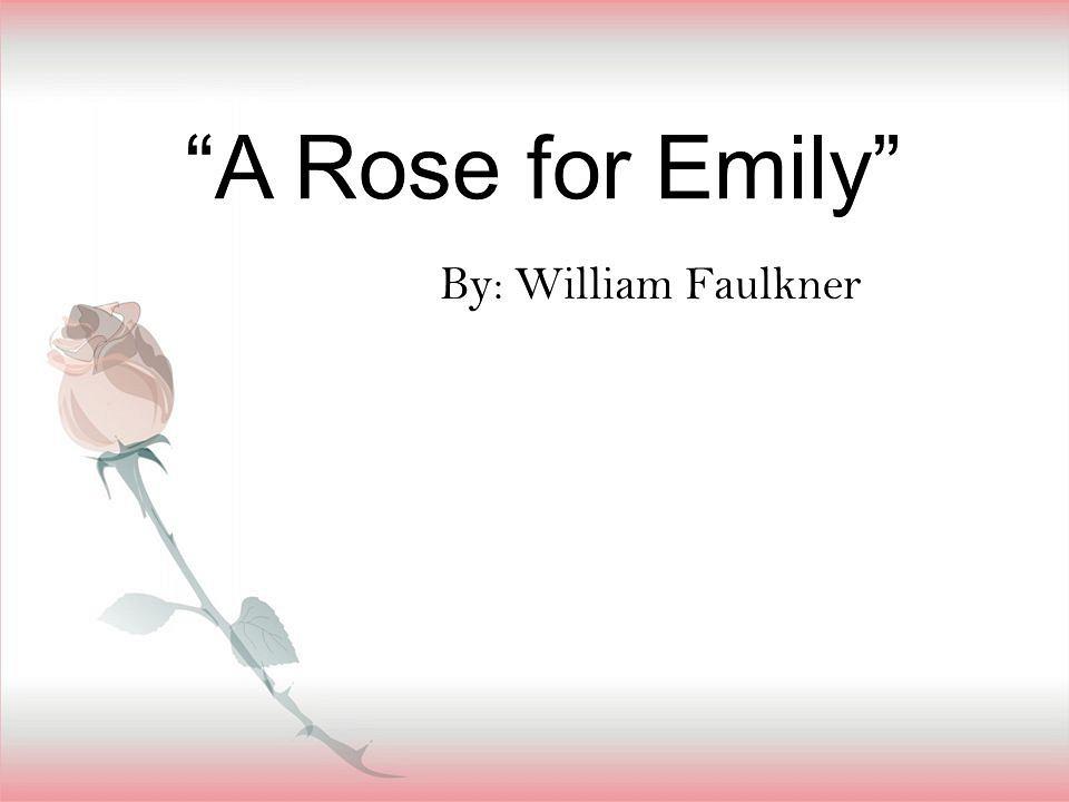 Write my a rose for emily essay