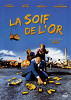 Жажда золота (La Soif de l