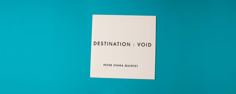 Peter Evans Quintet «Destination: Void»