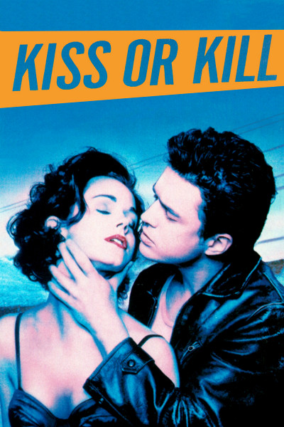Поцелуй или убей (Kiss or Kill)