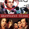 Афера Стивена Гласса (Shattered Glass)