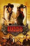 Бандитки / Bandidas