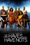 Имущие и неимущие / Tyler Perry's The Haves and the Have Nots