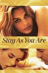 Постер Оставайся таким, какой ты есть