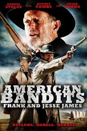 Американские бандиты: Фрэнк и Джесси Джеймс / American Bandits: Frank and Jesse James