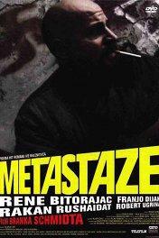 Метастазы / Metastaze