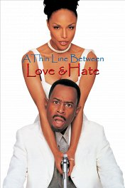 Тонкая грань между любовью и ненавистью / A Thin Line Between Love and Hate