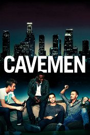 Любовь, секс и Лос-Анджелес / Cavemen