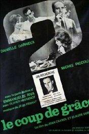 Выстрел из милосердия / Le coup de grâce