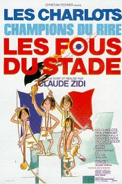 Сумасшедшие на стадионе / Les fous du stade