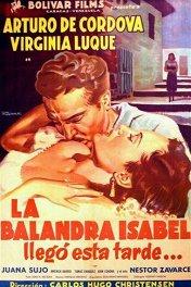 Барка «Исабель» прибывает сегодня вечером / La balandra Isabel llegó esta tarde