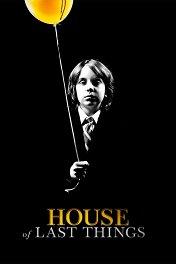 Дом забытых вещей / House of Last Things