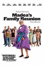 Воссоединение семьи Медеи / Madea's Family Reunion
