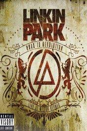 Linkin Park: Дорога к революции / Linkin Park: Road to Revolution