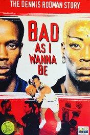 Хочу быть хуже всех / Bad As I Wanna Be: The Dennis Rodman Story