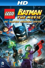 Lego Бэтмен: Супергерои DC объединяются / Lego Batman: The Movie — DC Super Heroes Unite
