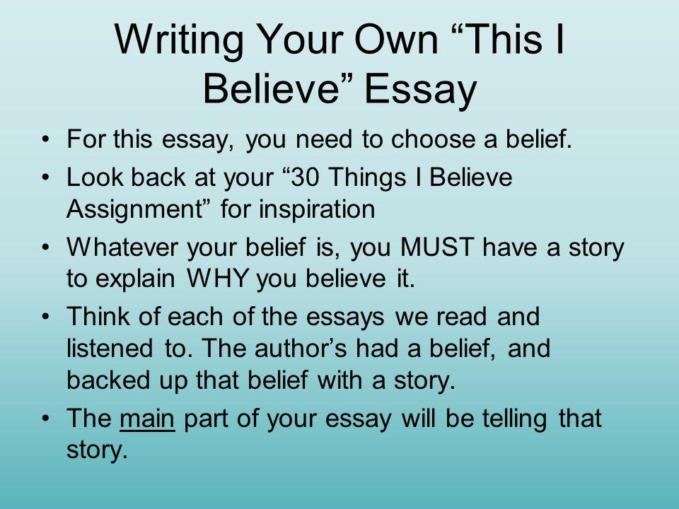 Write my this i believe essay examples