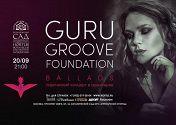Guru Groove Foundation. BALLADS. Лирический концер